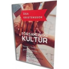Församlingskultur - Navet i församlingens gemensamma liv