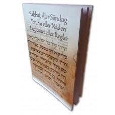 Sabbat eller söndag - Torahn eller nåden, Laglöshet eller regler - Dan Johansson